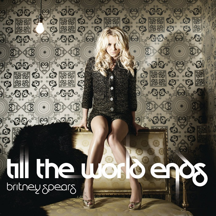 Britney Spears 'Till The World Ends' Single Details