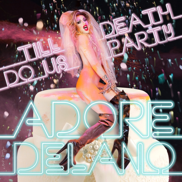 Adore Delano Till Death Do Us Party