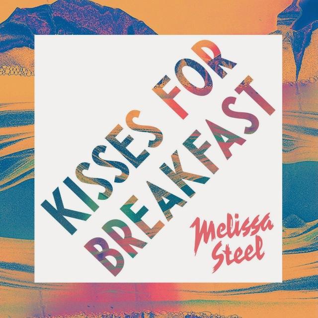 melissa steel kisses for breakfast