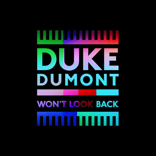 Duke Dumont Won't Look Back